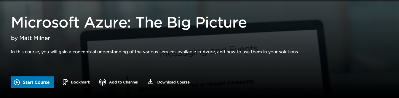 Pluralsight course Microsoft Azure: The Big Picture by Matt Milner